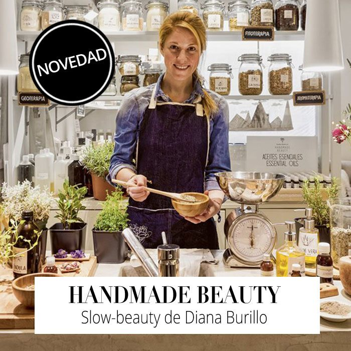 NOVEDAD: Handmade Beauty, la slow-beauty de Diana Burillo